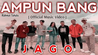 Download lagu AMPUN BANG JAGO - Rahmat Tahalu (Official Music Video)
