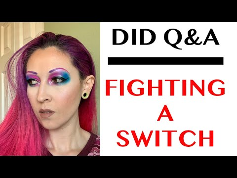 DID Q&A From MedCircle Interview -- Fighting A Switch Caught On Camera | Encina Severa