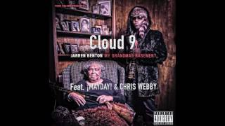 Jarren Benton - Cloud 9 Feat. ¡MAYDAY! & CHRIS WEBBY