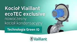 ecoTEC exclusive, nowoczesny kocioł kondensacyjny, technologia Green iQ - Vaillant Polska