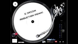 E-Sassin - Abduction [Remix]