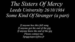 The Sisters Of Mercy Leeds University 26/10/84 Some Kind Of Stranger