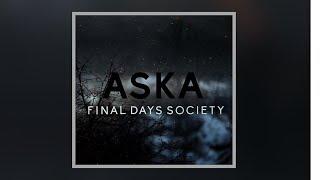 final days society - Aska [Music Video]