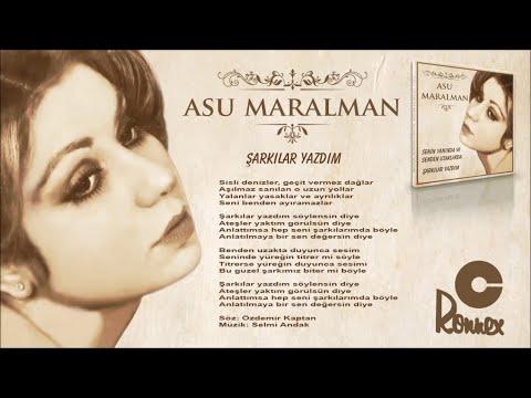 Asu Maralman - Şarkılar Yazdım