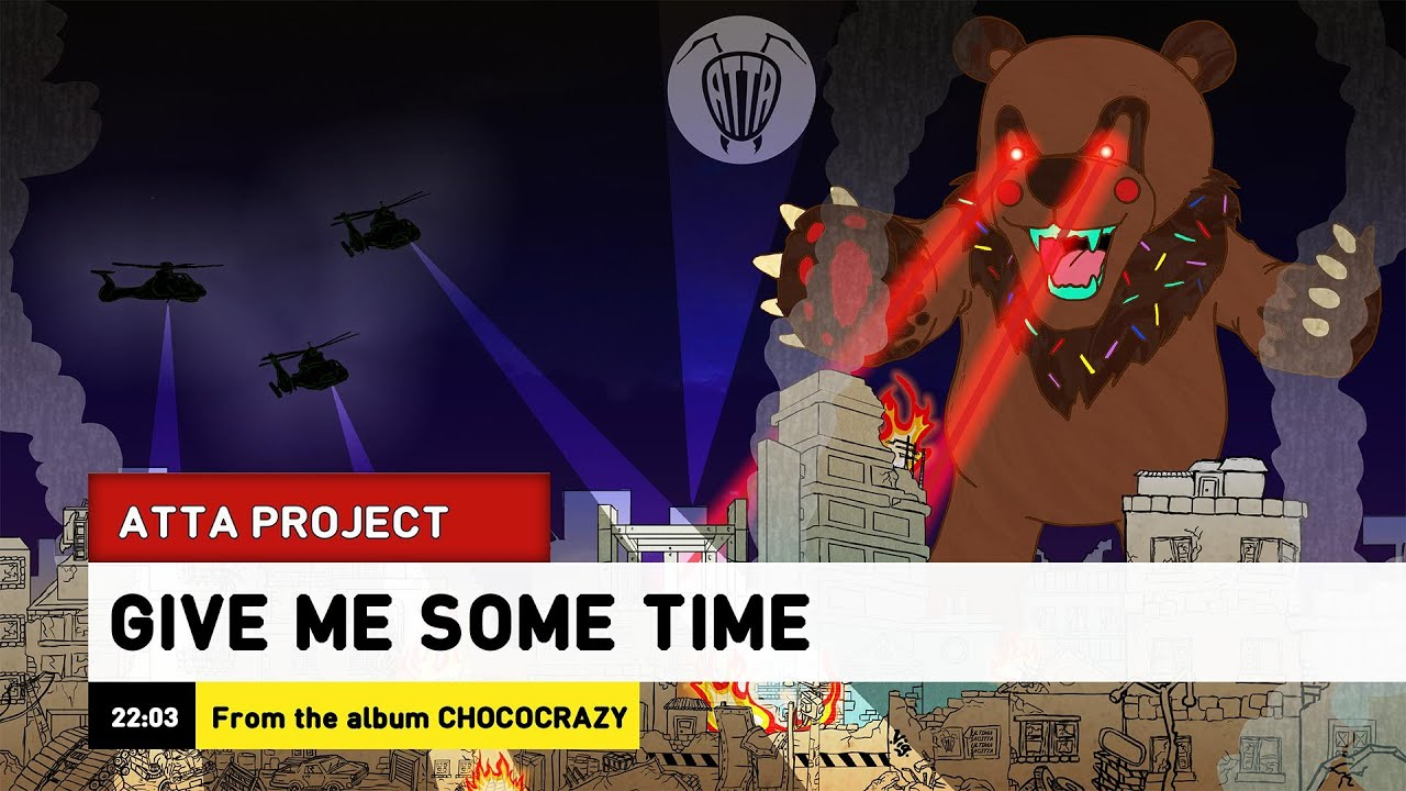 ATTA - Give me some time (CHOCOCRAZY!)