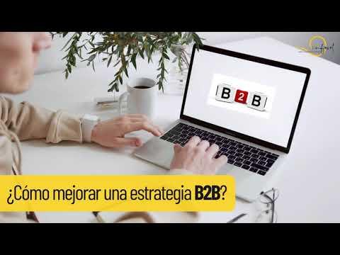 ¿Cómo mejorar tu estrategia B2B con Marketing Digital? | InfoSol