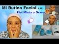 Rutina Facial (Mañana) | PIEL GRASA | KenimarSyB