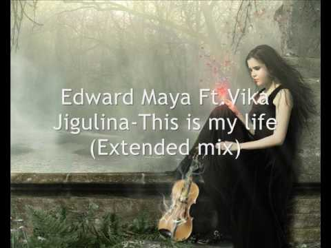 Edward Maya FtVika JigulinaThis is my life extended mix
