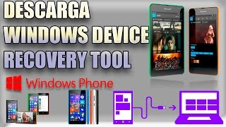 DESCARGA WINDOWS DEVICE (LUMIA) RECOVERY TOOL