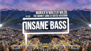 monxx walter wilde the wonky song x rated version bass boosted