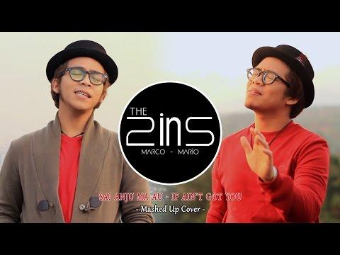 The 2ins - Sai Anju Ma Au - If Ain't Got You ( Mashed Up Cover )