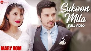 Download Sukoon Mila Full  | Mary Kom | Priyanka Chopra & Darshan Gandas | Arijit Singh | HD MP3 song and Music Video