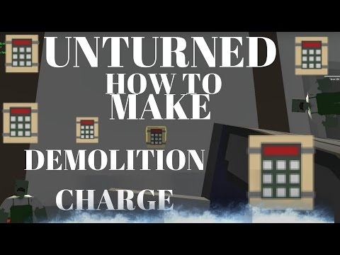 unturned how to make demolition charge/charge/c4