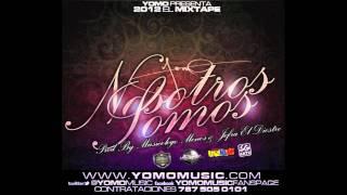 Yomo - Nosotros Somos (Preview) (2012 El Mixtape)