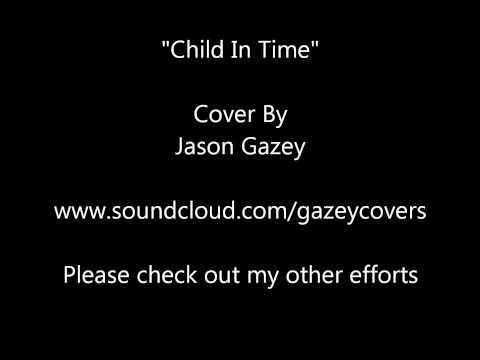 Jason Gazey - Child In Time - Karaoke - Deep Purple