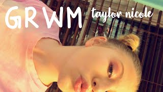 grwm while i TRY to do my makeup | taylor nicole