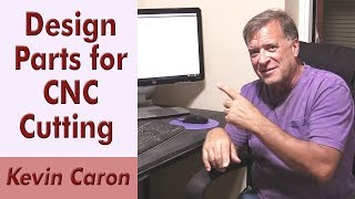 How to Use CAD to Create Parts for a CNC Table - Kevin Caron