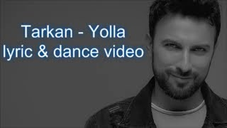 Tarkan - Yolla (lyric & dance) Video