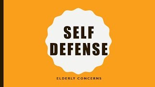Self Defense Elderly Concerns
