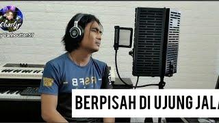 Download BERPISAH DI UJUNG JALAN ( COVER SULTAN )