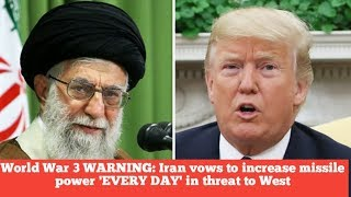 BREAKING  NEWS!!World War 3 WARNING: Iran vows to increase missile power 'EVERY DAY' in threat to We