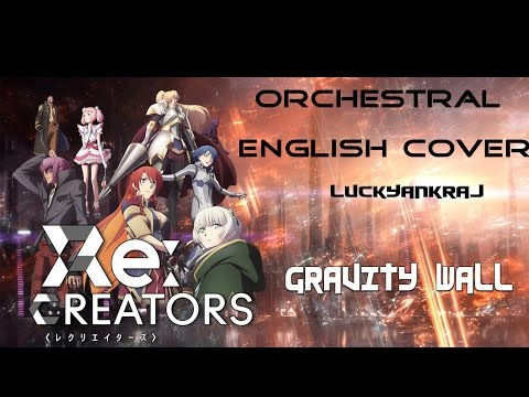 Re:Creators Opening Orchestral English version [Gravity wall]