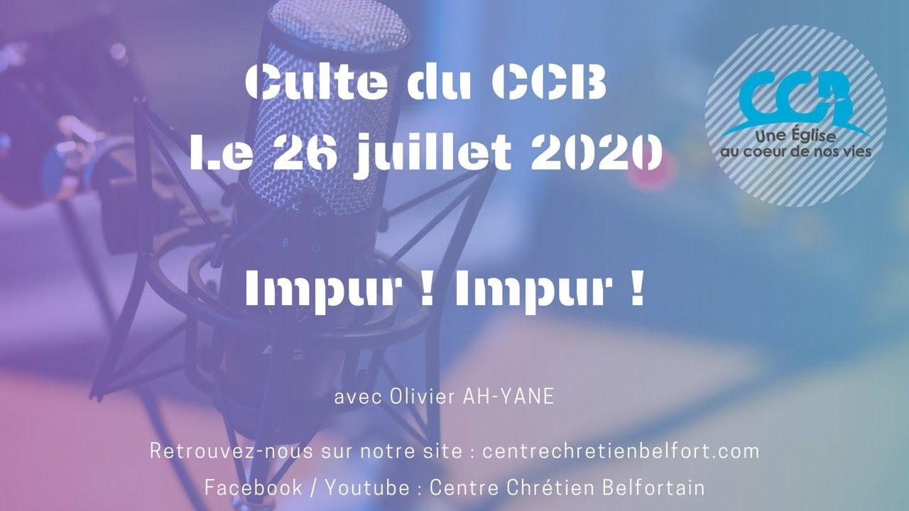 Impur ! Impur ! - Culte du CCB du 26 juillet 2020