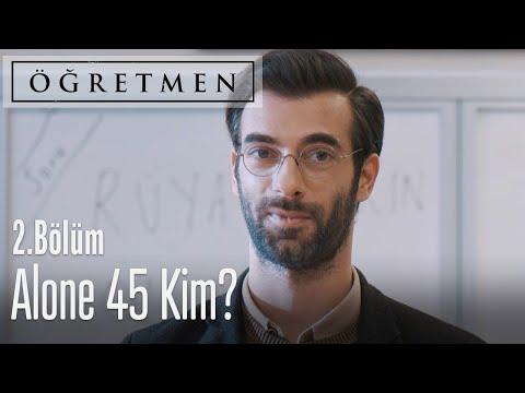 """""""Alone45"""" kim? - Öğretmen 2. Bölüm"""