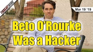 Beto O'Rourke Was a Hacker - ThreatWire
