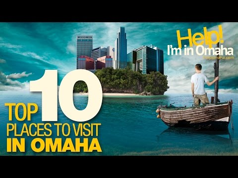 Omaha Top 10 Places to Visit