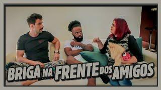 QUANDO VOCÊ BRIGA NA FRENTE DE AMIGOS! feat JÚLIO ROCHA
