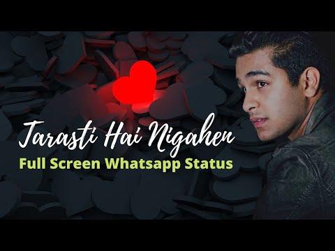 tarasti-hai-nigahe-whatsapp-status-full-screen---ghalat-fehmi-whatsapp-status