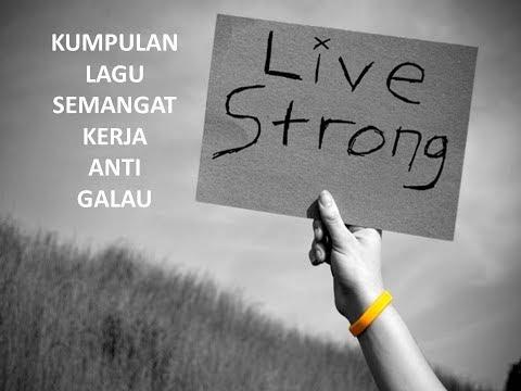 KUMPULAN LAGU INDONESIA ANTI GALAU PENAMBAH SEMANGAT KERJA