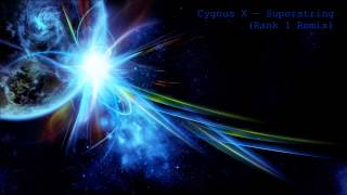 Cygnus X - Superstring (Rank 1 Remix)