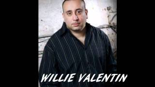 WILLIE VALENTIN  WHO YOU LOVIN