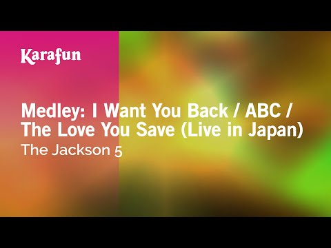 Karaoke Medley: I Want You Back  ABC  The Love You Save  in Japan  The Jackson 5 *