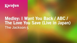 Karaoke Medley: I Want You Back / ABC / The Love You Save (Live in Japan) - The Jackson 5 *