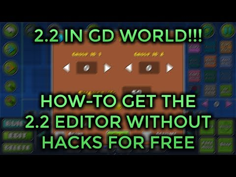 HOW TO GET THE 2.2 EDITOR IN GEOMETRY DASH WORLD FOR FREE WITHOUT HACKS!!! IOS AND ANDROID!!!