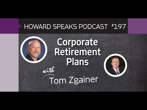 197 Corporate Retirement Plans with Tom Zgainer : Dentistry Uncensored with Howard Farran