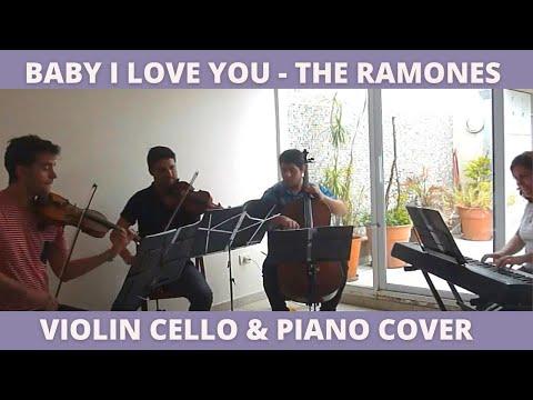 Baby I Love you - RAMONES  Violin cover String Trio Violins, cello and piano