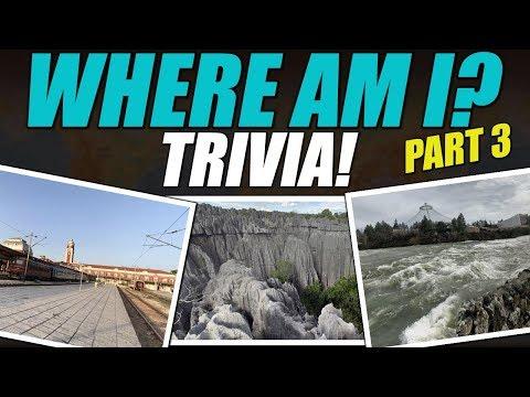 Where Am I? Trivia Part 3!