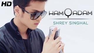 "Shrey Singhal ""Hamqadam"" Official Full HD Video 