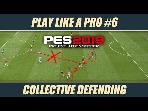 PES 2019 | PLAY LIKE A PRO #6 – Collective Defending