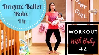 Ballet Pliés and Tendues for Mom and Baby | BB Baby FIT