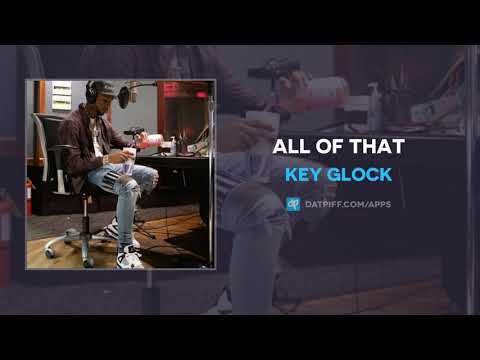 Key Glock – All Of That (AUDIO)