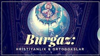 Burgas: Hristiyanlık & Ortodokslar