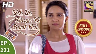 Yeh Un Dinon Ki Baat Hai - Ep 221 - Full Episode - 9th July, 2018