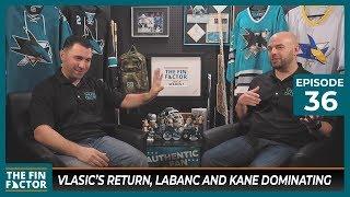 Vlasic's Return, Labanc and Kane Dominating (Ep 36)