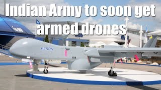 Indian Army to soon get armed drones from Israel