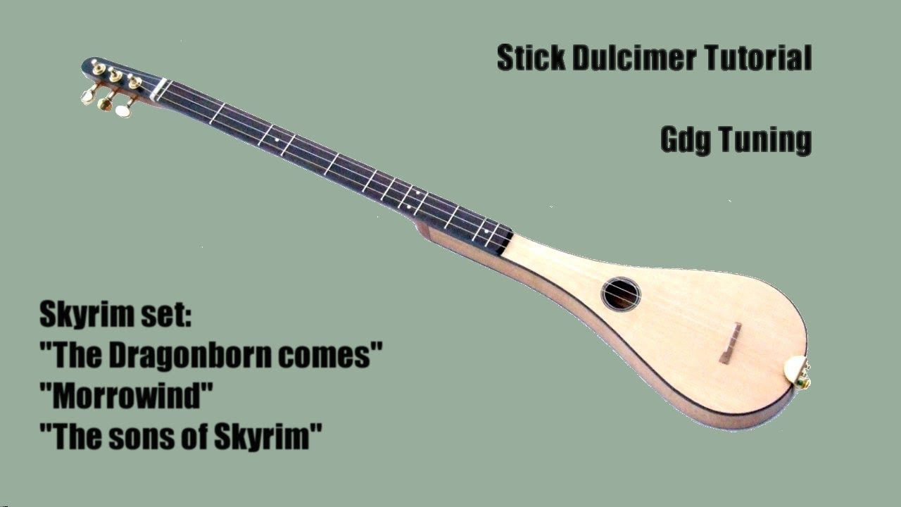 Stick Dulcimer Gdg Part 4 Skyrim The Dragonborn Comes Tutorial